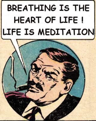 life is meditation